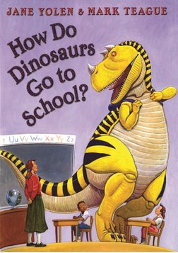 How Do Dinosaurs Go To School?