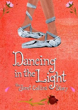 Dancing in the Light: The Janet Collins Story