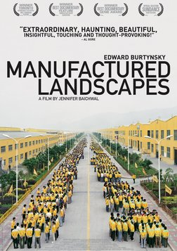 Manufactured Landscapes - The Art of Edward Burtynsky