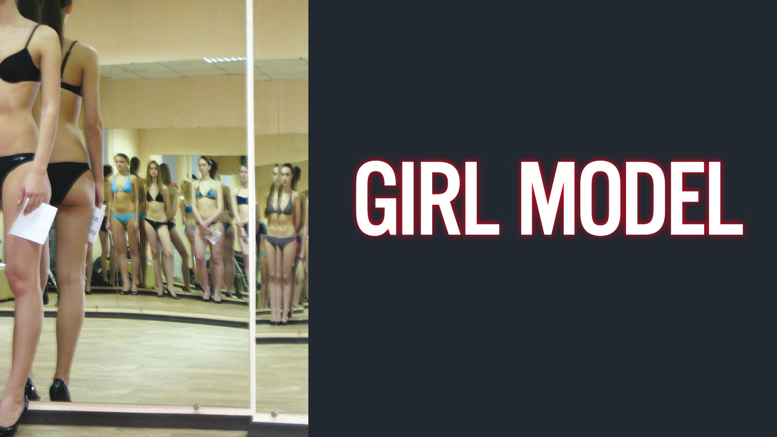Girl Model - The Truth Behind the Glamour