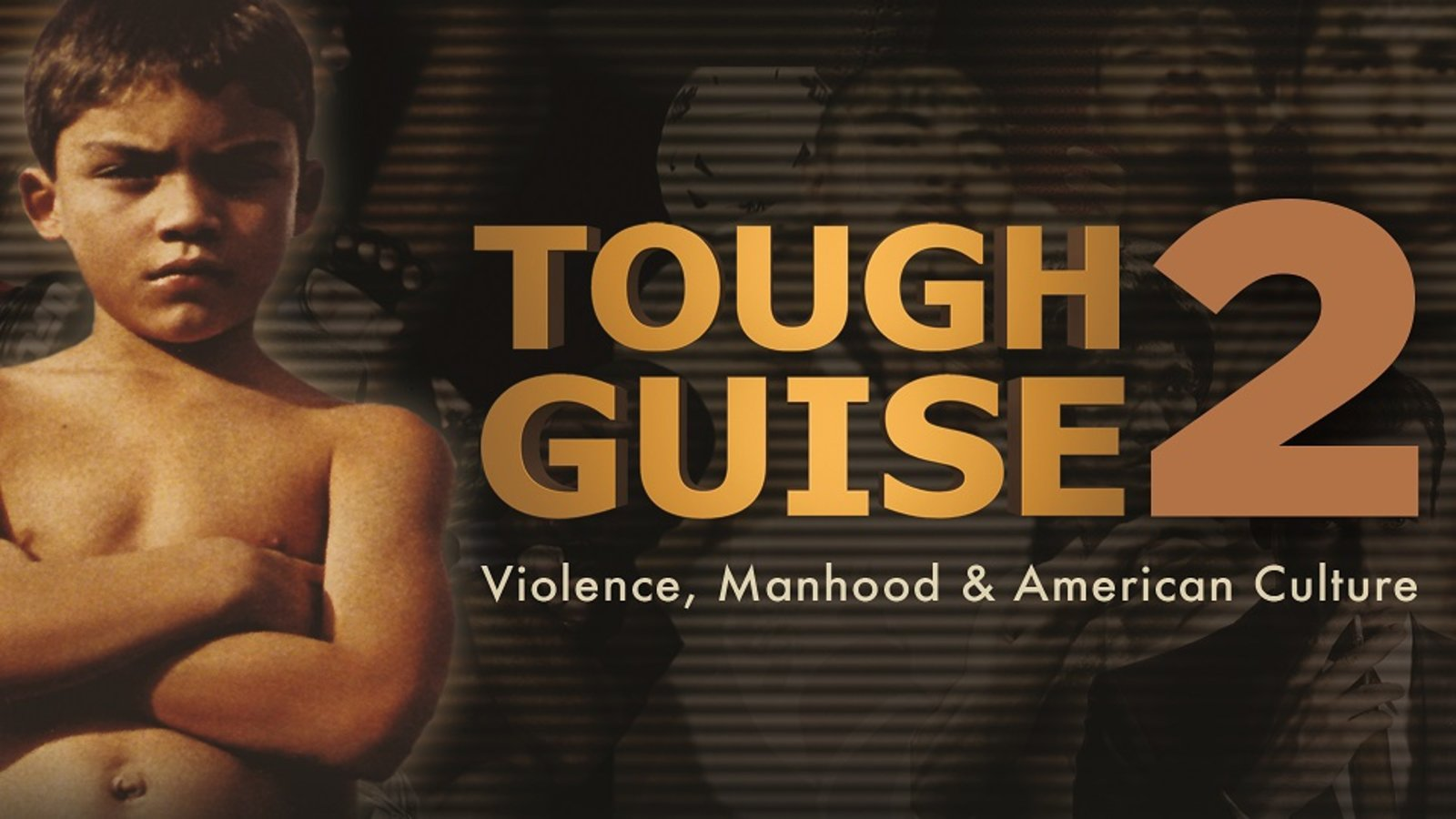 Tough Guise 2 - Violence, Manhood & American Culture