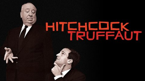 Hitchcock/Truffaut - The Timeless Legacy of Alfred Hitchcock