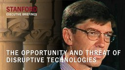 The Opportunity and Threat of Disruptive Technologies by Clayton Christensen
