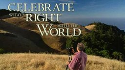 Celebrate What's Right With The World - A Vision of Possibilities