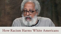 How Racism Harms White Americans - A lecture by John H. Bracey