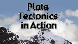 Plate Tectonics in Action