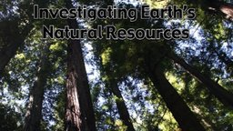 Investigating Earth's Natural Resources