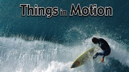 Things in Motion