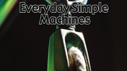 Everyday Simple Machines