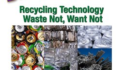 Recycling Technology - Waste Not, Want Not
