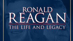 Ronald Reagan - The Life and Legacy