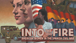 Into the Fire - American Women in the Spanish Civil War