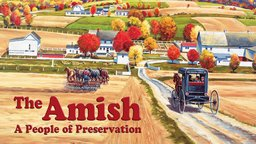 The Amish: People of Preservation
