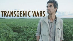 Transgenic Wars - The Increasing Production of Genetically Modified Food