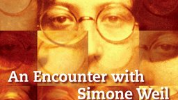 An Encounter with Simone Weil - French Philosopher, Activist, and Mystic