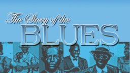 Story Of The Blues: From Blindlemon To B.B. King