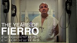 The Years of Fierro (Los Años de Fierro) - A Mexican Prisoner on Death Row