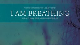I Am Breathing - The Documentation of a Father's Final Moments