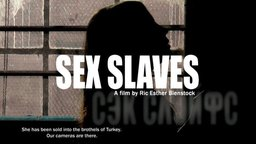 Sex Slaves - The Global Sex Trade and its Victims