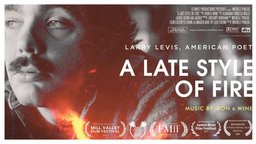 A Late Style of Fire - Larry Levis, American Poet