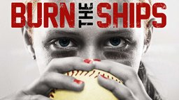 Burn the Ships - A Women's Softball Team that Refuses to Quit