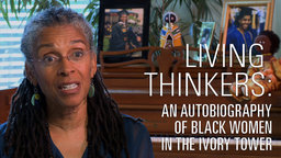 Living Thinkers - An Autobiography of Black Women in the Ivory Tower