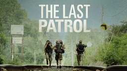 The Last Patrol - The Meditation on Coming Home from War
