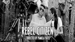 Rebel Citizen - Haskell Wexler: Political Documentary Cinematographer