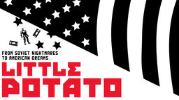 Little Potato - From Soviet Nightmares to American Dreams