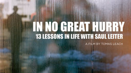 In No Great Hurry - 13 Lessons in Life with Photographer Saul Leiter