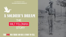 A Soldier's Dream - The Milt Feldman Story