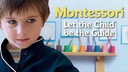 Montessori: Let the Child be the Guide